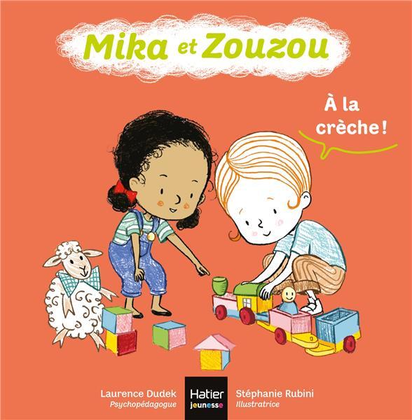 MIKA ET ZOUZOU T.5  -  A LA CRECHE ! DUDEK/RUBINI HATIER SCOLAIRE