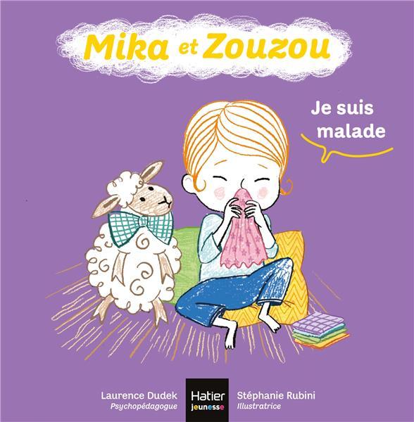 MIKA ET ZOUZOU T.3 -  JE SUIS MALADE DUDEK, LAURENCE  HATIER SCOLAIRE