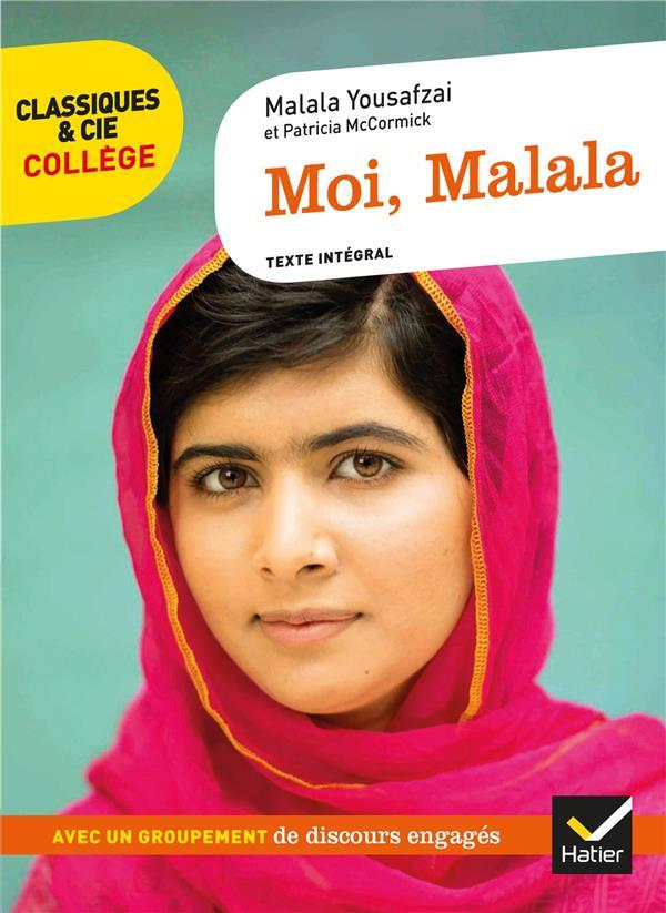 MOI, MALALA  -  AVEC UN GROUPEMENT  DES DISCOURS ENGAGES YOUSAFZAI, MALALA  HATIER SCOLAIRE