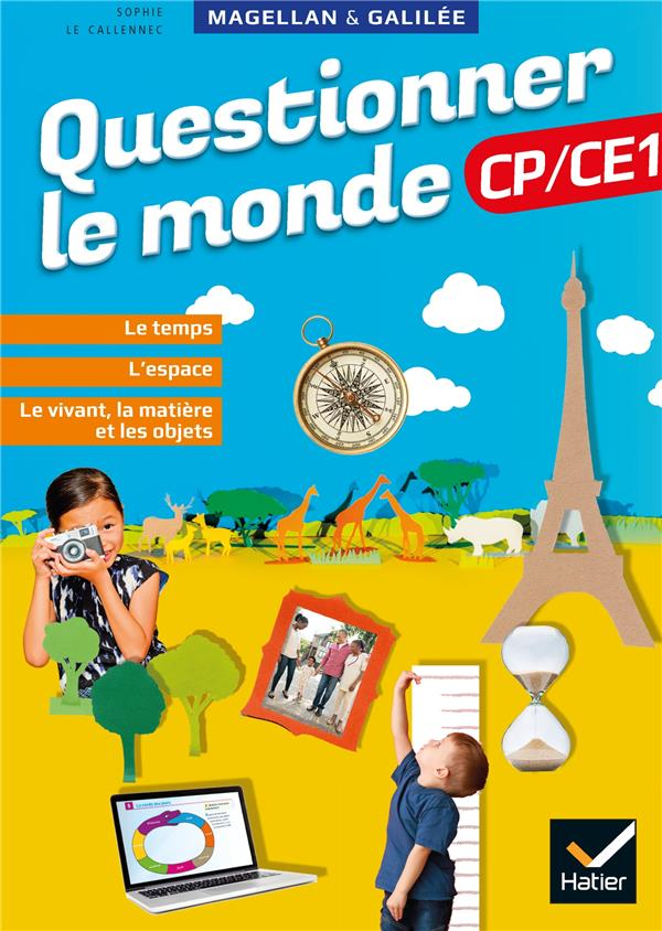 MAGELLAN et GALILEE  -  QUESTIONNER LE MONDE  -  CP, CE1  -  MANUEL ELEVE (EDITION 2020)