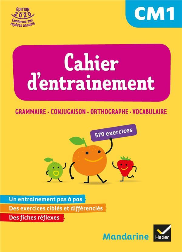 MANDARINE  -  FRANCAIS  -  CM1  -  CAHIER D'ENTRAINEMENT (EDITION 2020)
