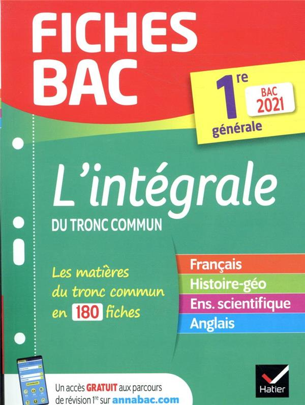 FICHES BAC T.00033  -  L'INTEGRALE DU TRONC COMMUN  -  1RE GENERALE (EDITION 2021)
