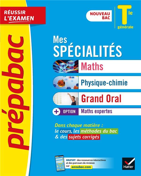 PREPABAC REUSSIR L'EXAMEN  -  MES SPECIALITES MATHS, PHYSIQUE-CHIMIE, GRAND ORAL et MATHS EXPERTES  -  TERMINALE GENERALE