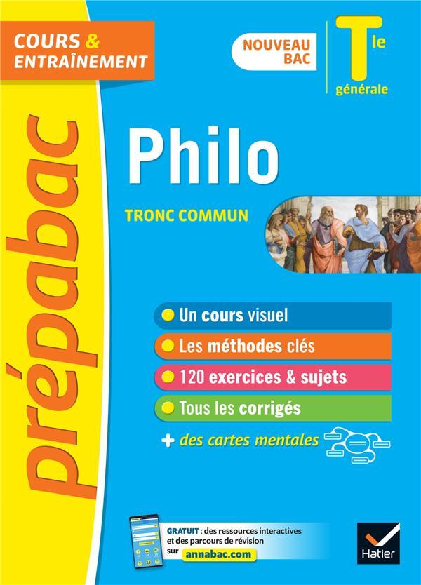 PHILOSOPHIE TLE GENERALE (TRONC COMMUN) - PREPABAC COURS & ENTRAINEMENT - NOUVEAU BAC 2020-2021 GHRENASSIA/DEKHIL HATIER SCOLAIRE