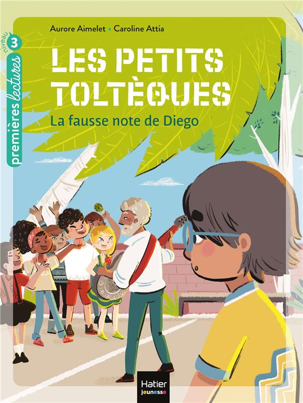 LES PETITS TOLTEQUES T.2  - LA FAUSSE NOTE DE DIEGO AIMELET/ATTIA HATIER SCOLAIRE