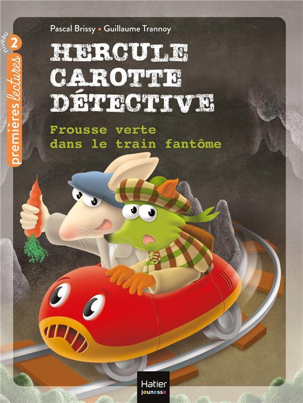 HERCULE CAROTTE, DETECTIVE T.8  -  FROUSSE VERTE DANS LE TRAIN FANTOME