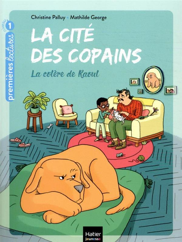 LA CITE DES COPAINS T.5  -  LA COLERE DE RAOUL