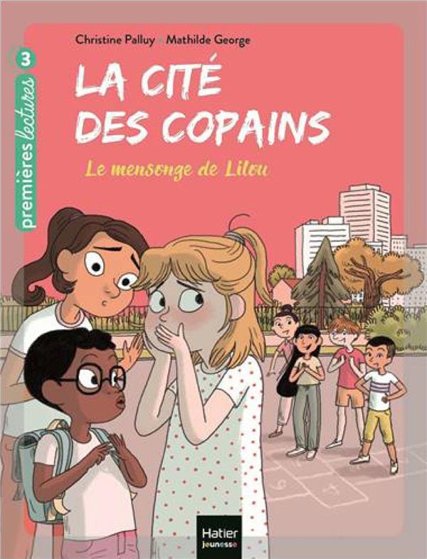 LA CITE DES COPAINS T.7  -  LE MENSONGE DE LILOU