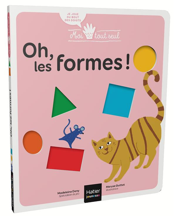 OH LES FORMES ! DENY, MADELEINE  HATIER SCOLAIRE