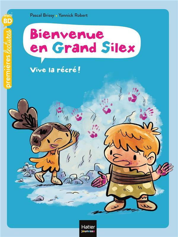 BIENVENUE EN GRAND SILEX T.1  -  VIVE LA RECRE ! BRISSY/ROBERT HATIER SCOLAIRE
