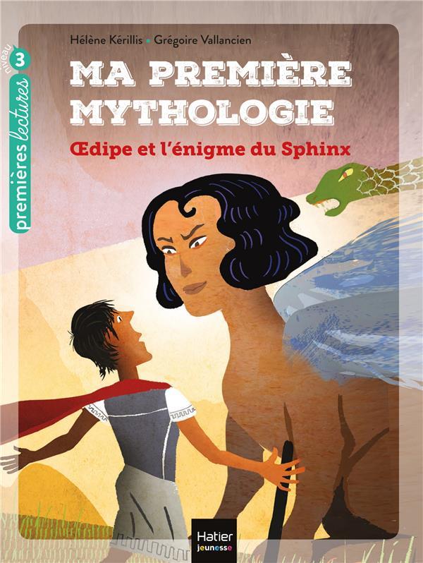 MA PREMIERE MYTHOLOGIE T.10     OEDIPE ET L'ENIGME DU SPHINX
