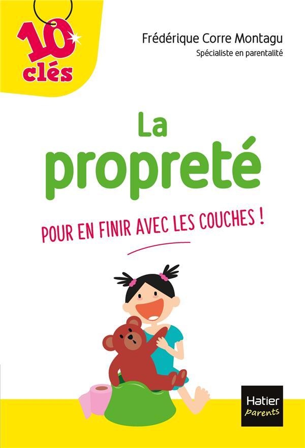 LA PROPRETE - POUR EN FINIR AVEC LES COUCHES !