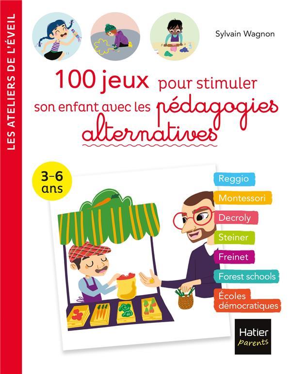 100 JEUX POUR STIMULER SON ENFANT AVEC LES PEDAGOGIES ALTERNATIVES