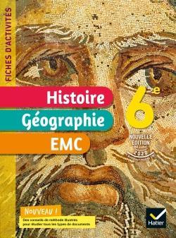 FICHES D'ACTIVITES HISTOIRE-GEOGRAPHIE-EMC  -  6E  -  CAHIER ELEVE (EDITION 2021) MARTINEZ, JEAN-CLAUDE  HATIER SCOLAIRE