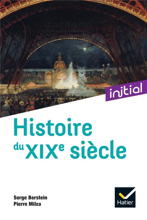 INITIAL - HISTOIRE DU XIXE SIECLE - NOUVELLE EDITION 2021