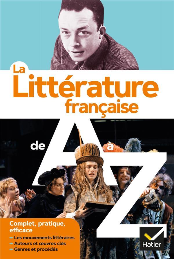 LA LITTERATURE DE A A Z AGUETTAZ, FRANCOIS  HATIER SCOLAIRE