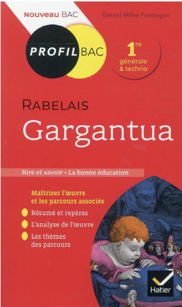 PROFIL - RABELAIS, GARGANTUA - TOUTES LES CLES D'ANALYSE POUR LE BAC (PROGRAMME DE FRANCAIS 1RE 2021 MILHE POUTIGNON, GERARD HATIER SCOLAIRE