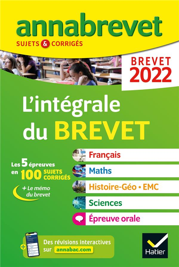 ANNABREVET SUJETS et CORRIGES  -  L'INTEGRALE DU BREVET  -  3E (EDITION 2022) XXX HATIER SCOLAIRE
