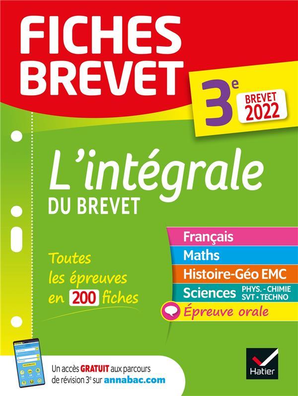 FICHES BREVET  -  L'INTEGRALE DU BREVET  -  3E  -  BREVET 2022 XXX HATIER SCOLAIRE