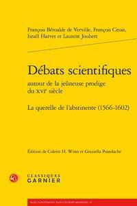 DEBATS SCIENTIFIQUES AUTOUR DE LA JEUNEUSE PRODIGE DU XVIE SIECLE  -  LA QUERELLE DE L'ABSTINENCE (1566-1602)