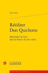 REEDITER DON QUICHOTTE  -  MATERIALITE DU LIVRE DANS LA FRANCE DU XIXE SIECLE