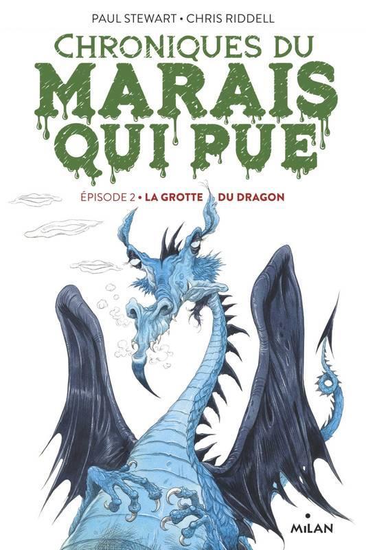 CHRONIQUES DU MARAIS QUI PUE T.2  -  LA GROTTE DU DRAGON STEWART/RIDDELL MILAN