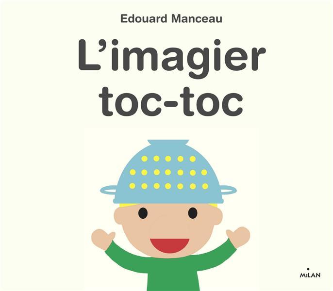 L'IMAGIER TOC-TOC MANCEAU EDOUARD MILAN