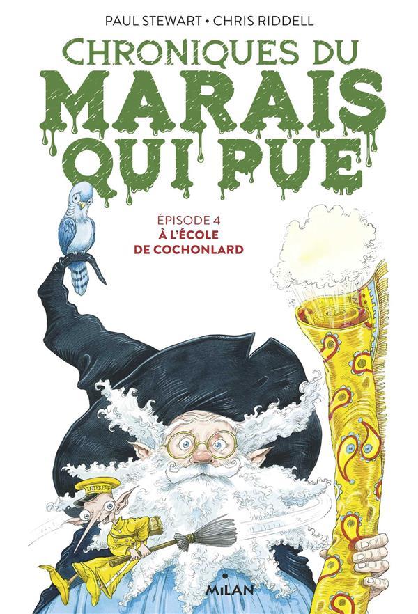 CHRONIQUES DU MARAIS QUI PUE T.4  -  A L'ECOLE DE COCHONLARD STEWART/RIDDELL MILAN