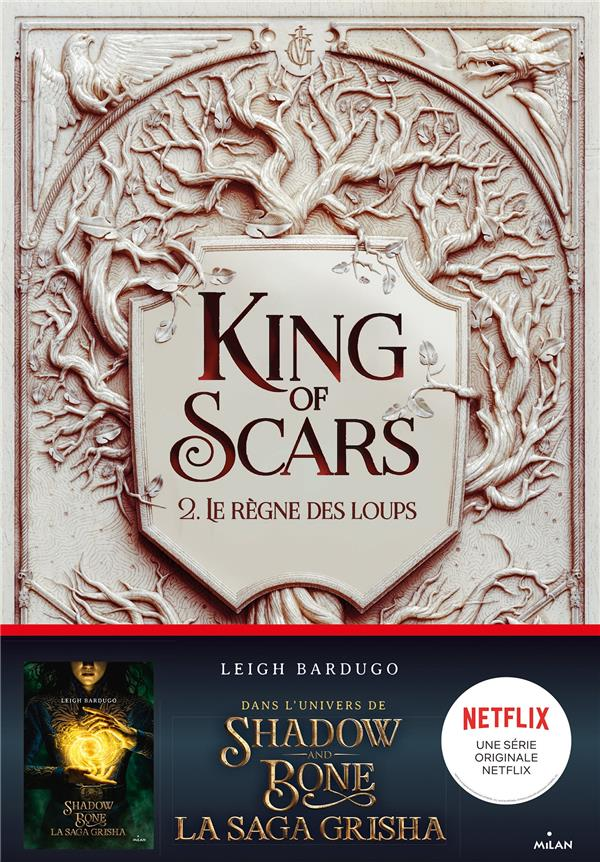 KING OF SCARS T.2  -  LE REGNE DES LOUPS BARDUGO, LEIGH MILAN