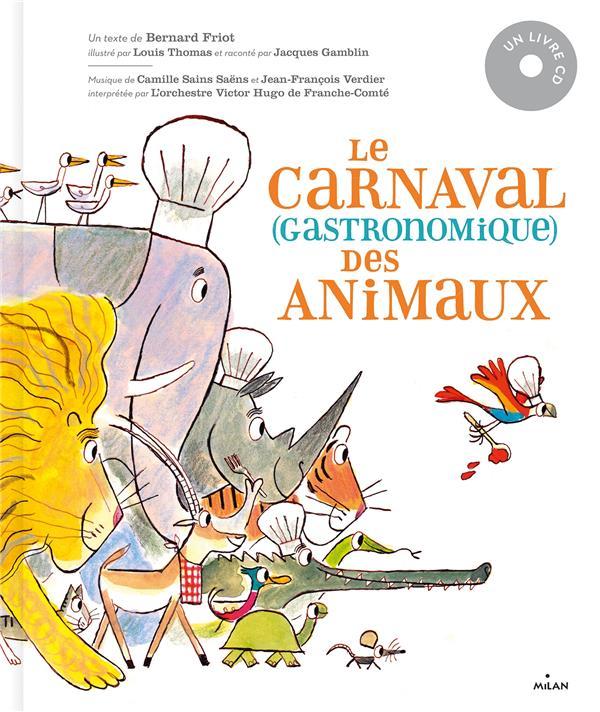 LE CARNAVAL (GASTRONOMIQUE) DES ANIMAUX FRIOT/THOMAS MILAN