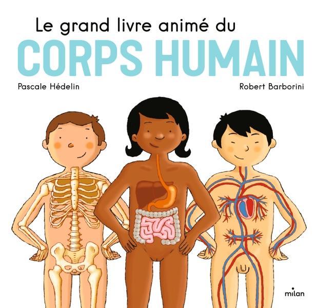 LE GRAND LIVRE ANIME DU CORPS HUMAIN