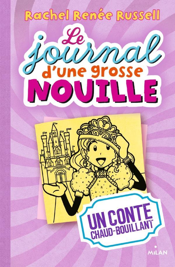 LE JOURNAL D'UNE GROSSE NOUILLE T.8  -  UN CONTE CHAUD-BOUILLANT RUSSELL RACHEL RENEE MILAN