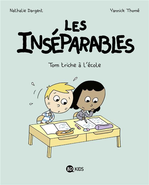 LES INSEPARABLES T.8  -  TOM TRICHE A L'ECOLE DARGENT/THOME MILAN