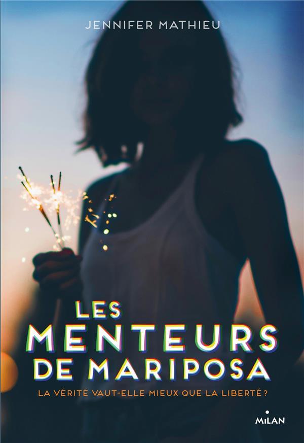 LES MENTEURS DE MARIPOSA MATHIEU, JENNIFER MILAN