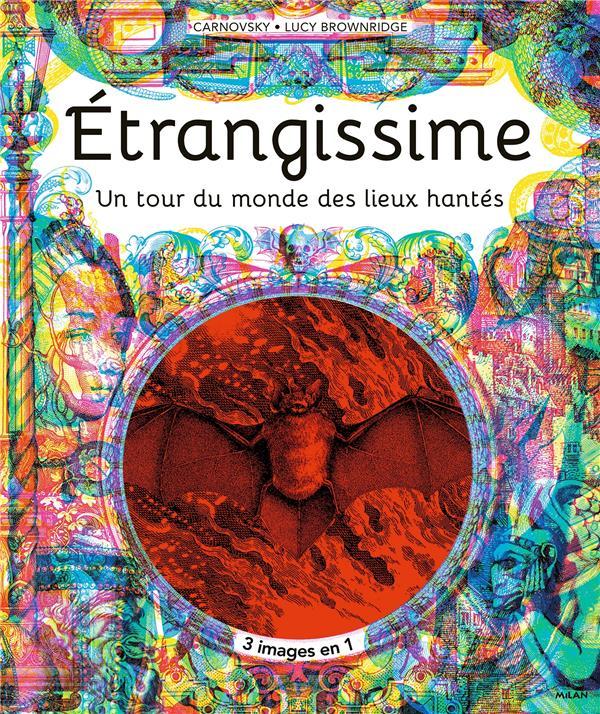 ETRANGISME  -  UN TOUR DU MONDE DES LIEUX HANTES