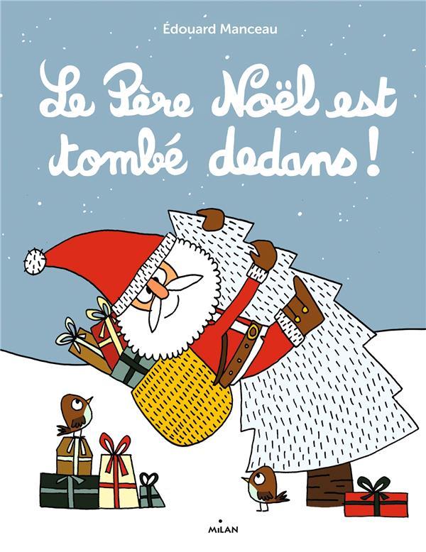 LE PERE NOEL EST TOMBE DEDANS !