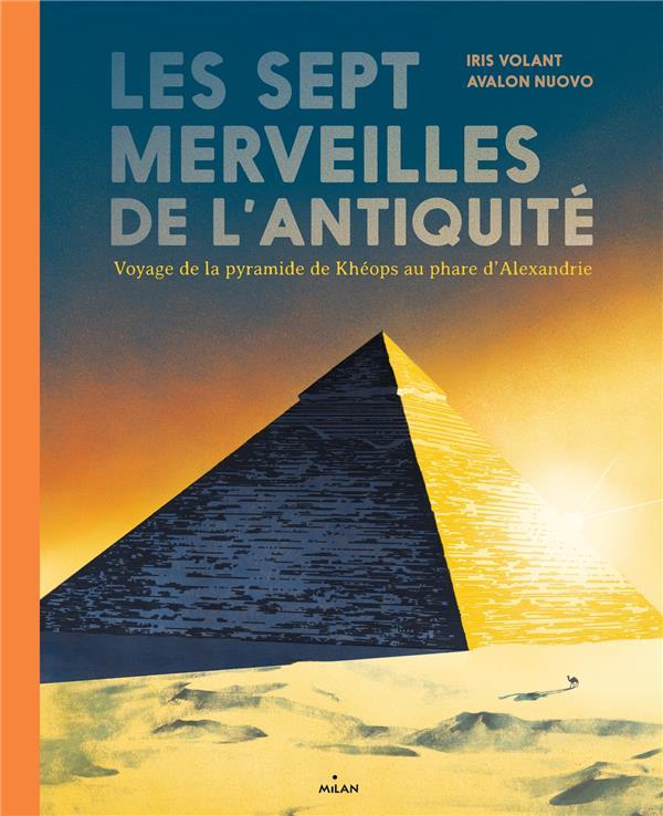 LES SEPT MERVEILLES DE L'ANTIQUITE  -  VOYAGE DE LA PYRAMIDE DE KHEOPS AU PHARE D'ALEXANDRIE VOLANT/AVALON MILAN