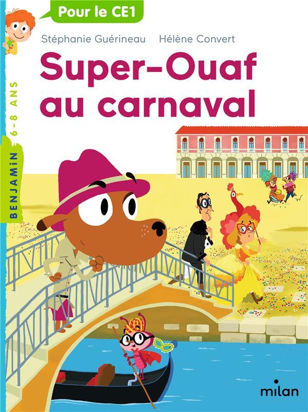 SUPER OUAF T.3  -  SUPER-OUAF AU CARNAVAL