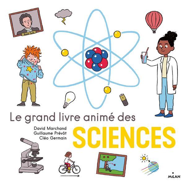 LE GRAND LIVRE ANIME DES SCIEN PREVOT/MARCHAND MILAN