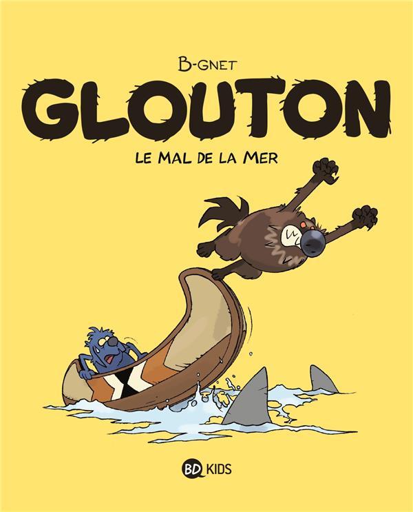 GLOUTON T.3  -  LE MAL DE LA MER