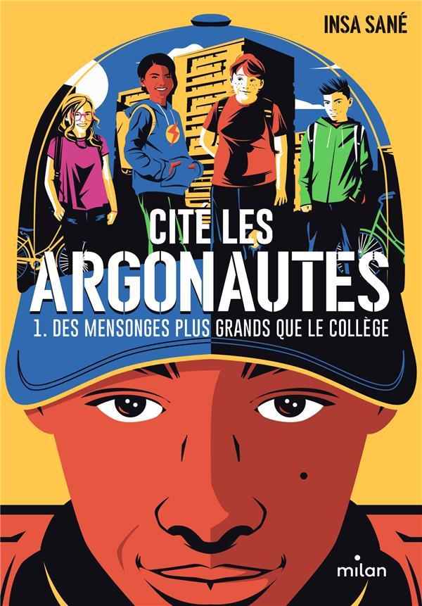 CITE LES ARGONAUTES T.1 : DES MENSONGES PLUS GRANDS QUE LE COLLEGE SANE/RICO JR MILAN
