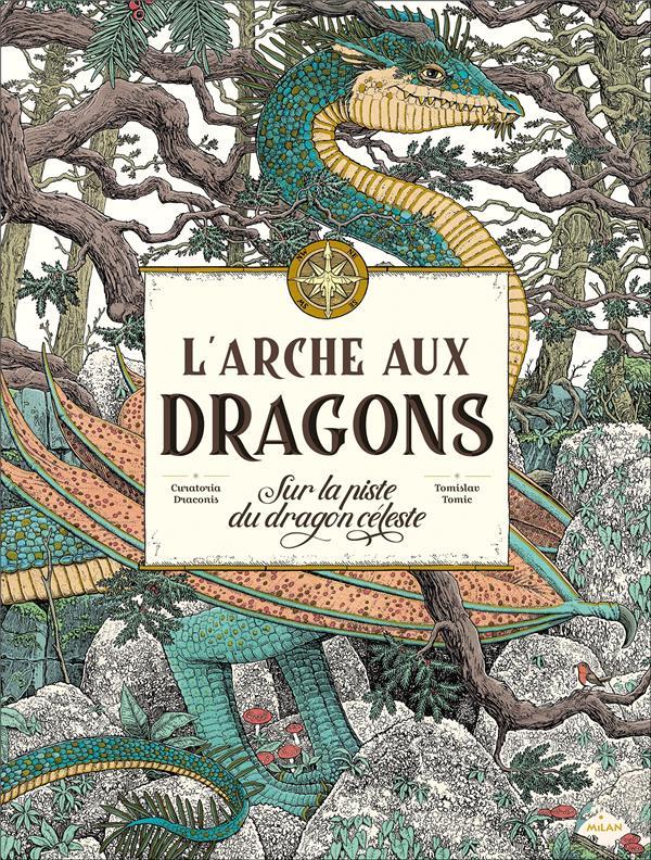L'ARCHE AUX DRAGONS  -  SUR LA PISTE DU DRAGON CELESTE TOMIC TOMISLAV MILAN