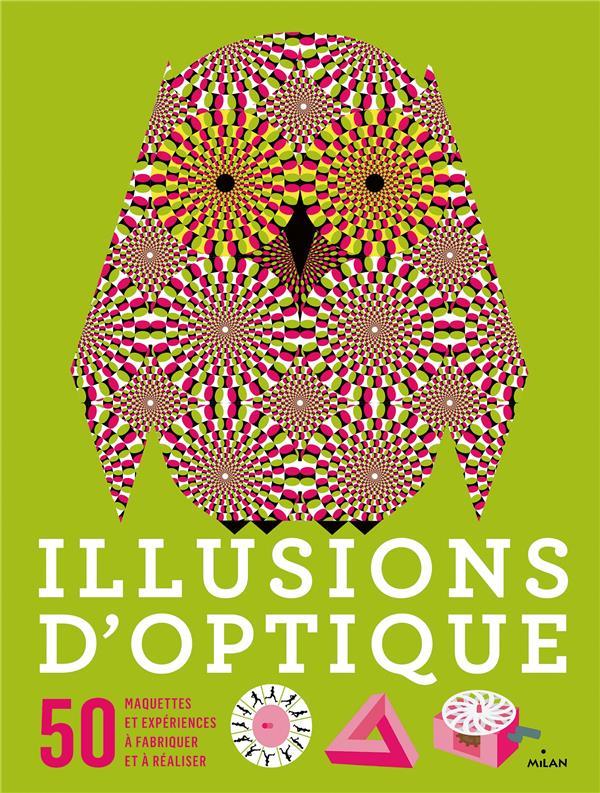 ILLUSIONS D'OPTIQUE  -  50 MAQUETTES ET EXPERIENCES A FABRIQUER ET A REALISER GIFFORD CLIVE MILAN