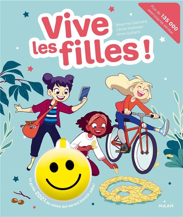 VIVE LES FILLES !  -  LE GUIDE 2021 DE CELLES QUI SERONT BIENTOT ADOS ! CLOCHARD/HUDRISIER MILAN