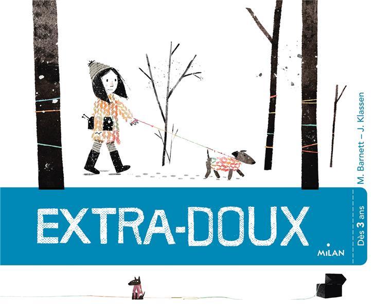 EXTRA-DOUX BARNETT/KLASSEN MILAN
