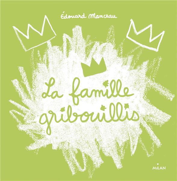 LA FAMILLE GRIBOUILLIS MANCEAU, EDOUARD MILAN