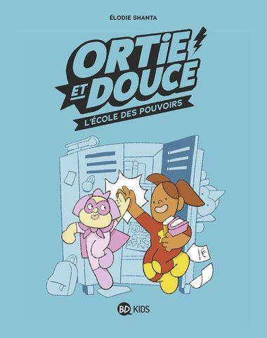 ORTIE ET DOUCE  -  L'ECOLE DES POUVOIRS
