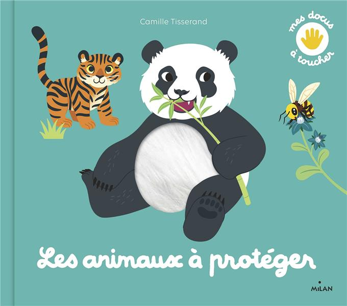 LES ANIMAUX A PROTEGER HEDELIN/TISSERAND MILAN