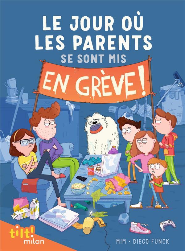 LE JOUR OU LES PARENTS T.1 : SE SONT MIS EN GREVE ! MIM/FUNCK MILAN