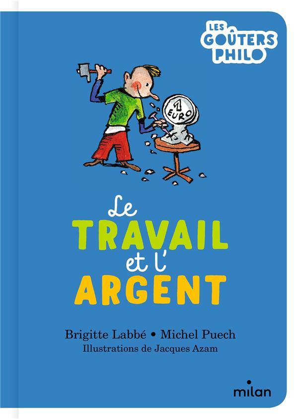 LE TRAVAIL ET L'ARGENT
